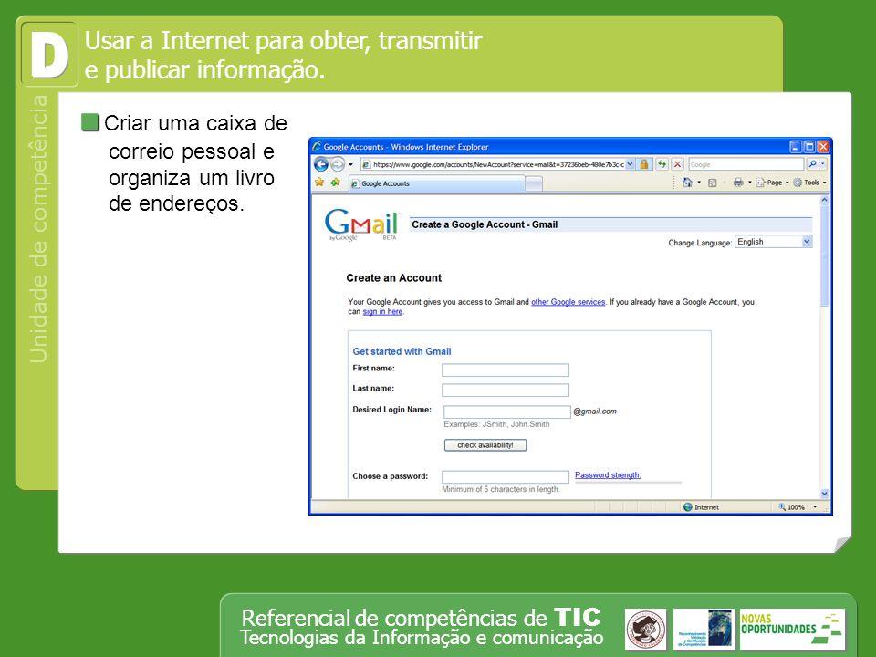 Usar a Internet para obter, transmitir e publicar informação.