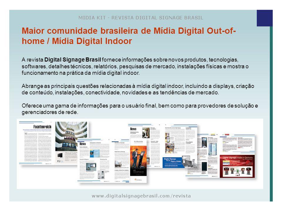 Maior comunidade brasileira de Mídia Digital Out-of-home / Mídia Digital Indoor
