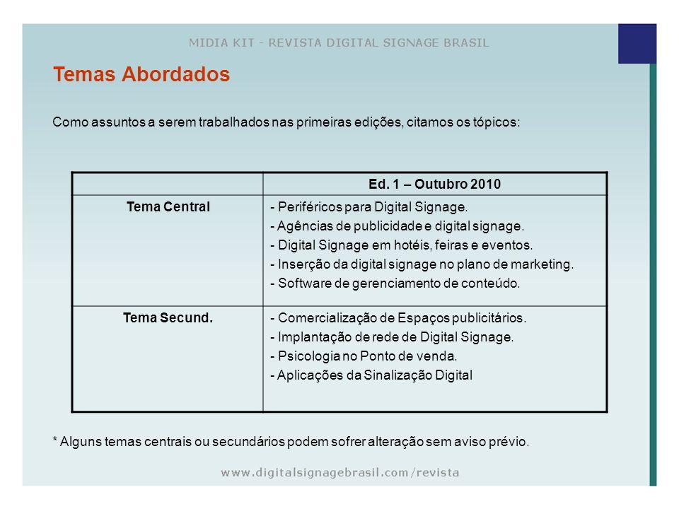 Temas Abordados Como assuntos a serem trabalhados nas primeiras edições, citamos os tópicos: Ed. 1 – Outubro 2010.