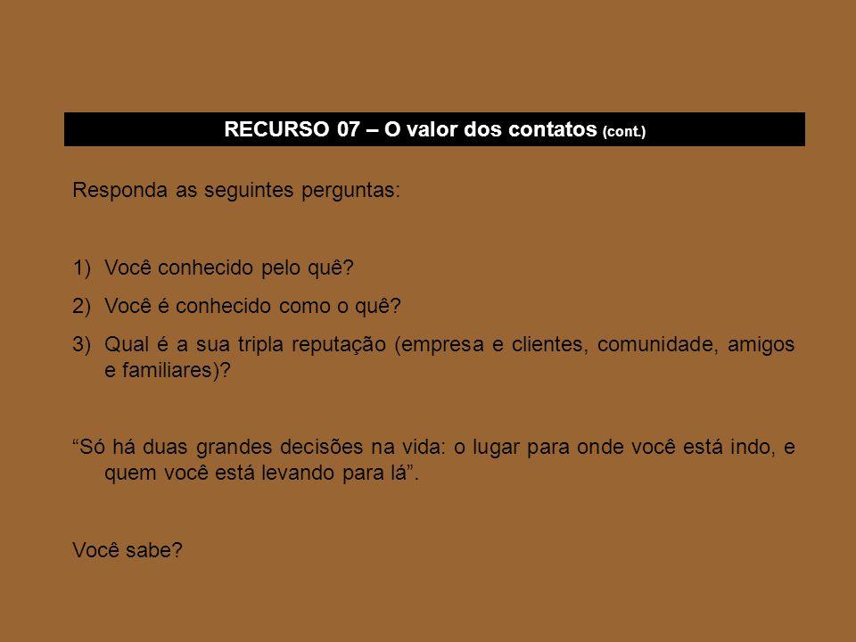 RECURSO 07 – O valor dos contatos (cont.)