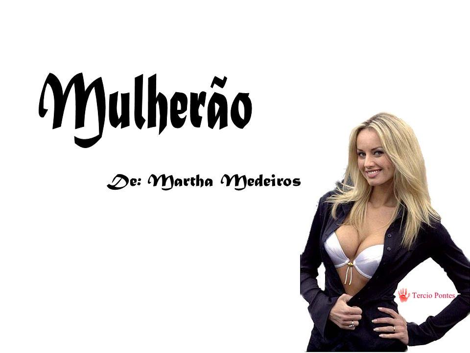 Mulherão De: Martha Medeiros