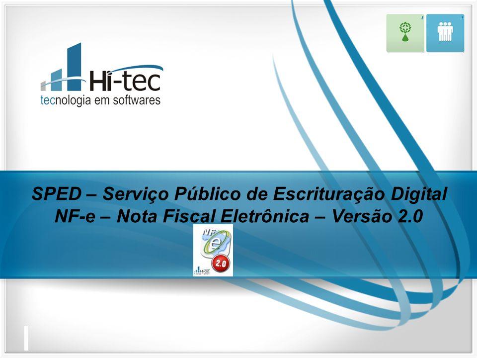 SPED – Serviço Público de Escrituração Digital NF-e – Nota Fiscal Eletrônica – Versão 2.0