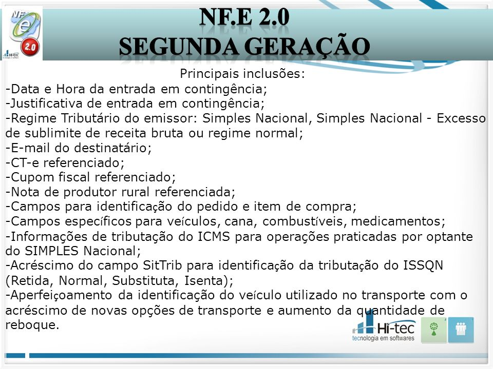 NF.E 2.0 Segunda Geração Principais inclusões: