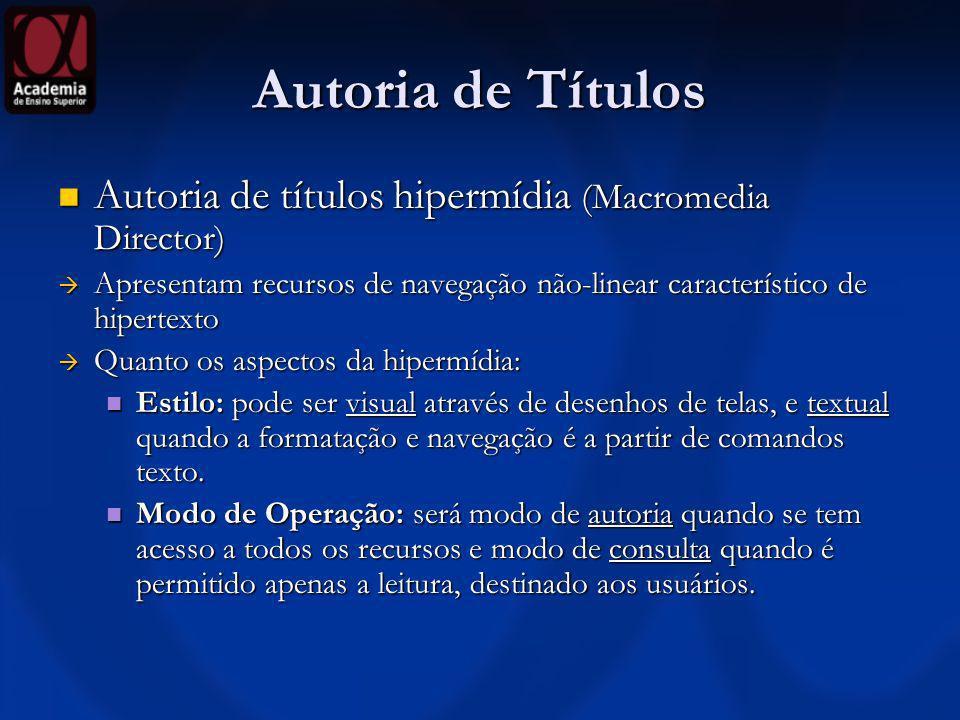 Autoria de Títulos Autoria de títulos hipermídia (Macromedia Director)