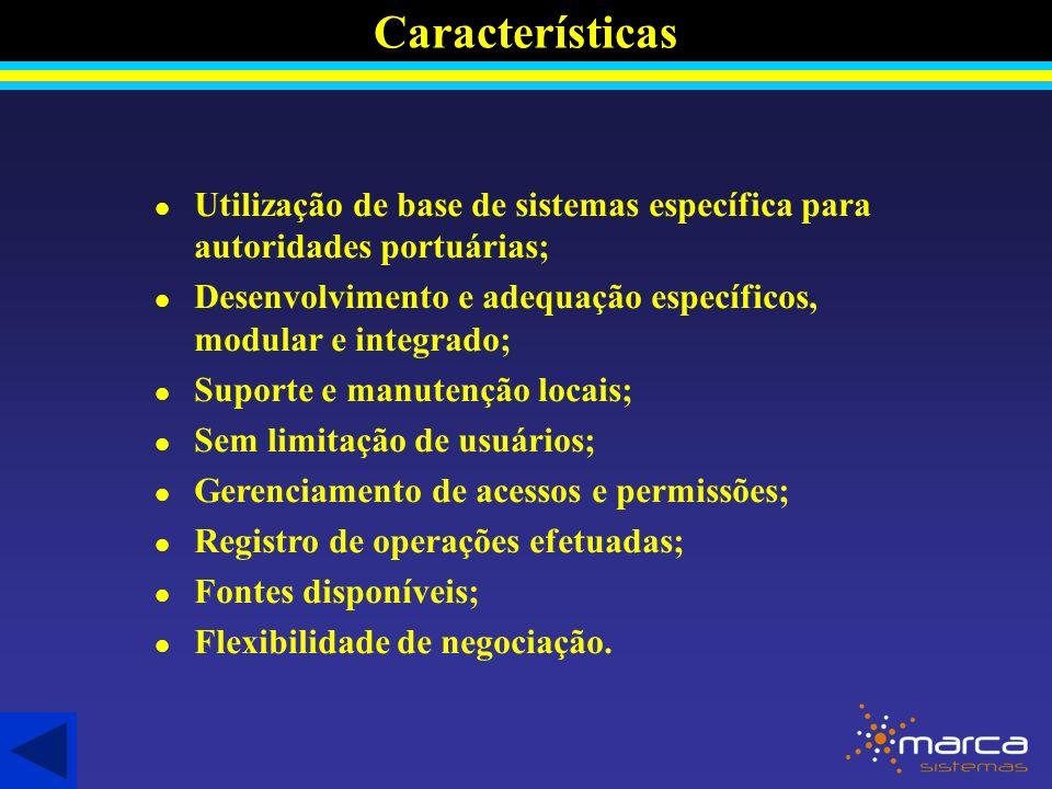 Características Utilização de base de sistemas específica para autoridades portuárias;
