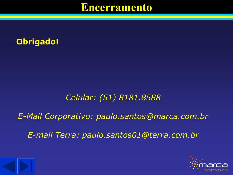 Encerramento Obrigado! Celular: (51) 8181.8588