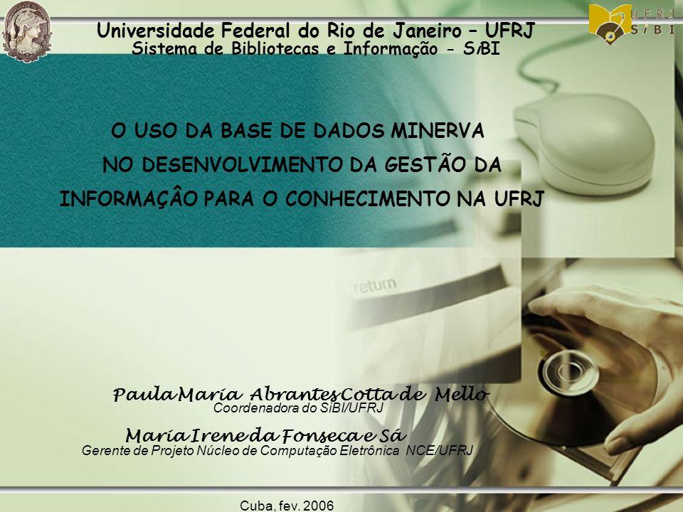 Paula Maria Abrantes Cotta de Mello Coordenadora do SiBI/UFRJ