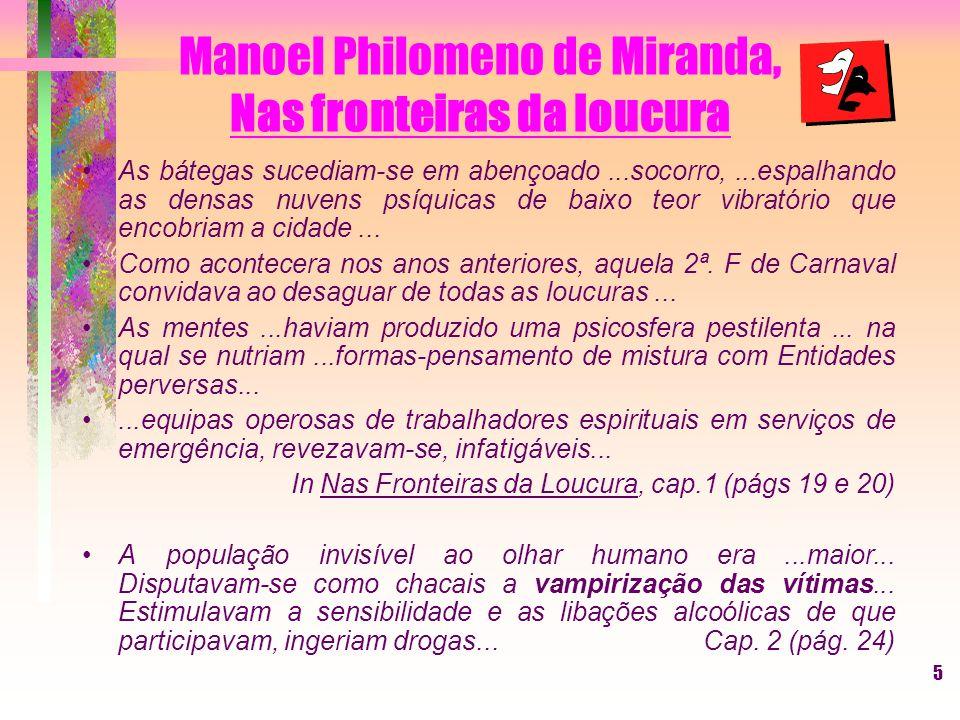 Manoel Philomeno de Miranda, Nas fronteiras da loucura
