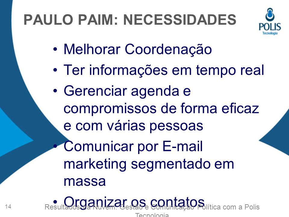 PAULO PAIM: NECESSIDADES