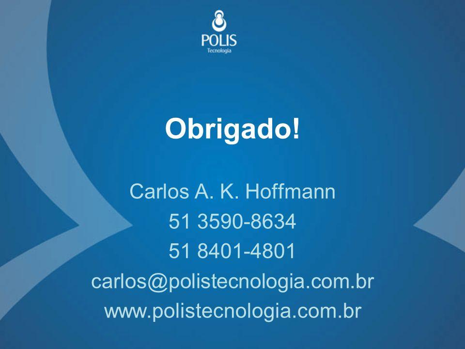 Obrigado! Carlos A. K. Hoffmann 51 3590-8634 51 8401-4801