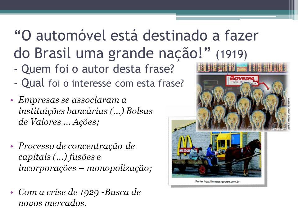 O automóvel está destinado a fazer do Brasil uma grande nação