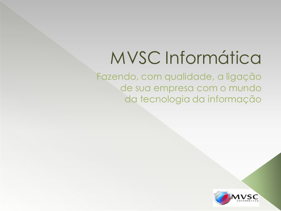 MVSC Informática Fazendo, com qualidade, a ligação