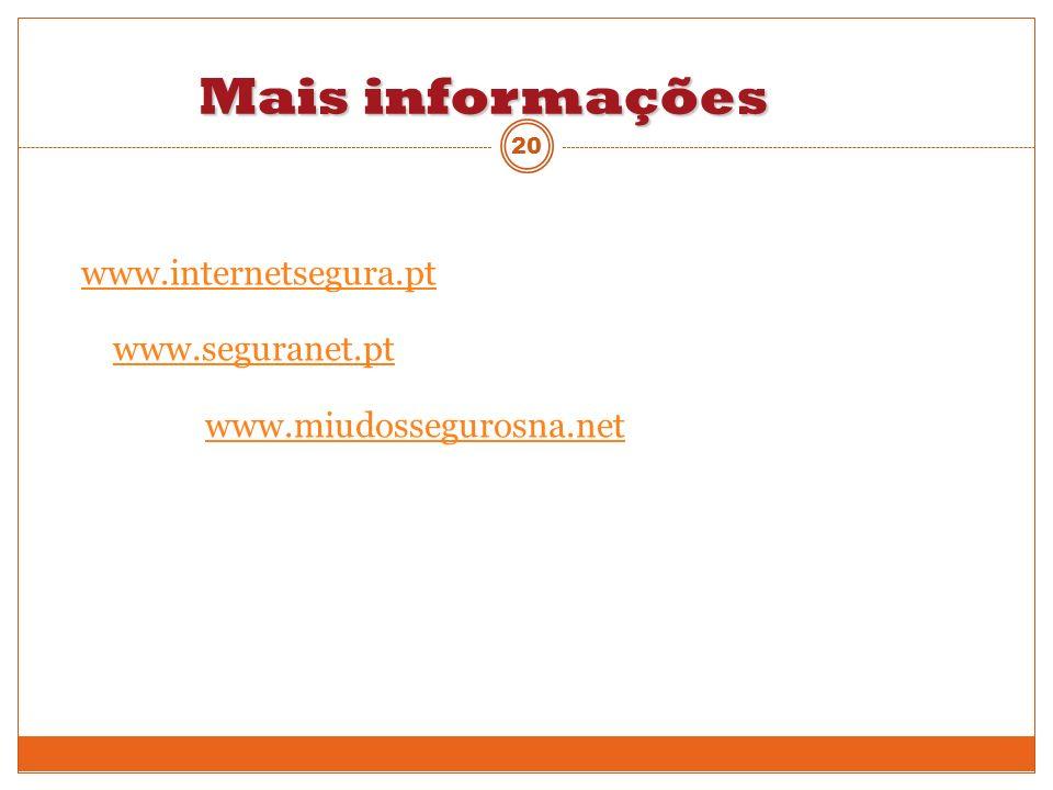 Mais informações www.internetsegura.pt www.seguranet.pt