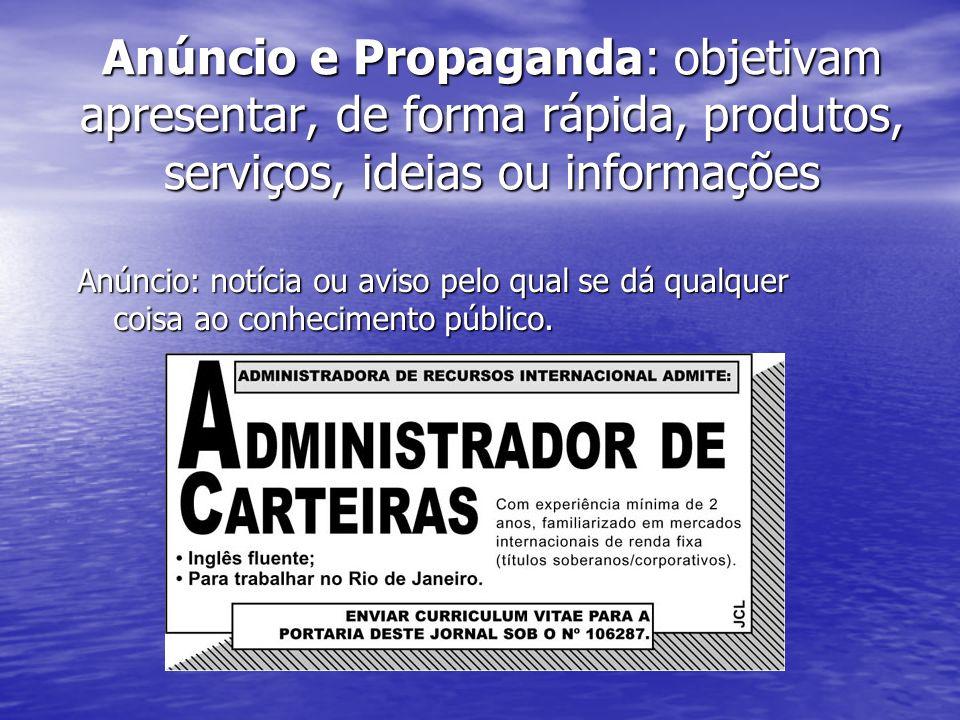 Anúncio e Propaganda: objetivam apresentar, de forma rápida, produtos, serviços, ideias ou informações