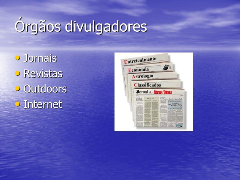 Órgãos divulgadores Jornais Revistas Outdoors Internet