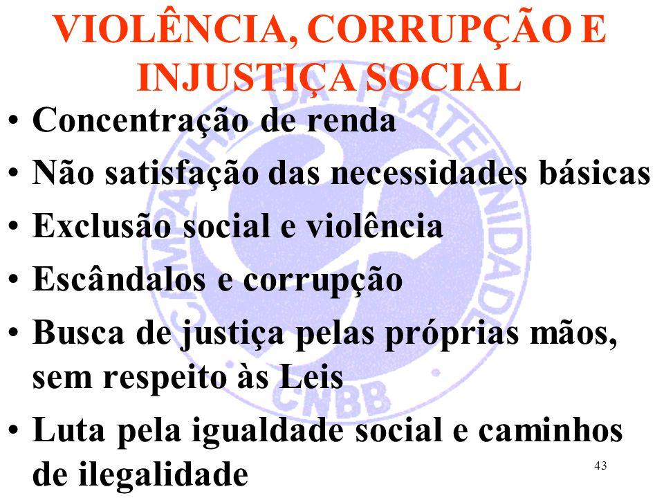 VIOLÊNCIA, CORRUPÇÃO E INJUSTIÇA SOCIAL