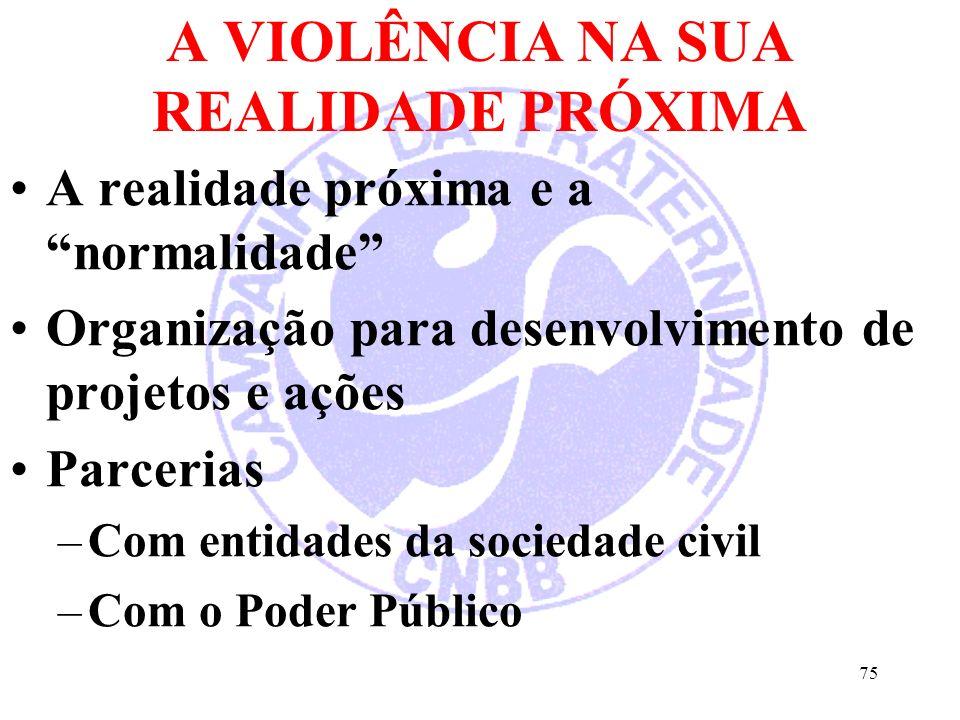 A VIOLÊNCIA NA SUA REALIDADE PRÓXIMA