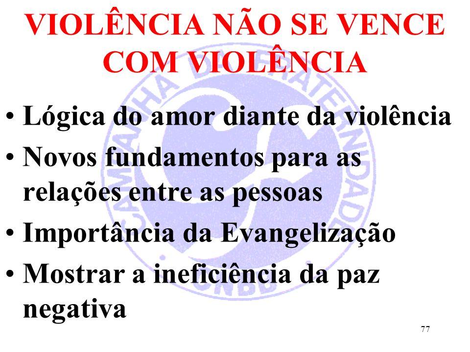 VIOLÊNCIA NÃO SE VENCE COM VIOLÊNCIA