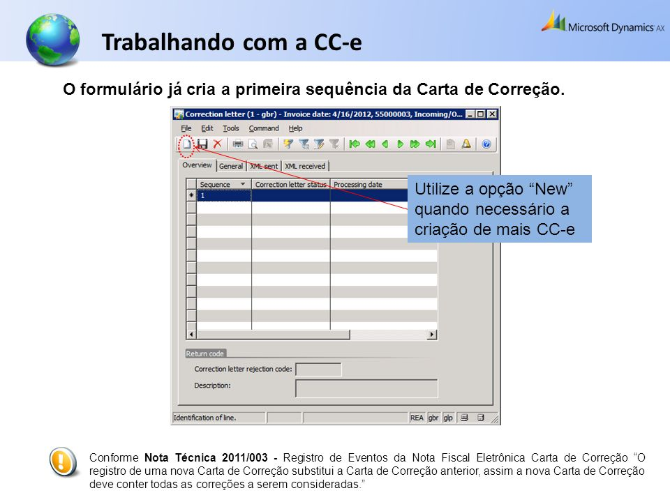 Trabalhando com a CC-e O formulário já cria a primeira sequência da Carta de Correção.