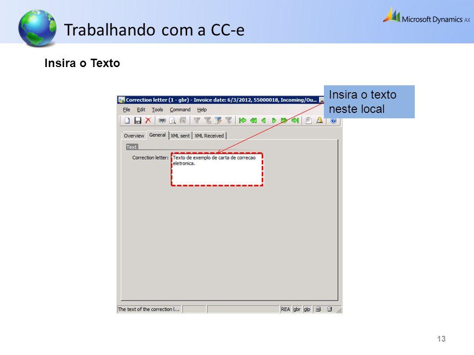 Trabalhando com a CC-e Insira o Texto Insira o texto neste local