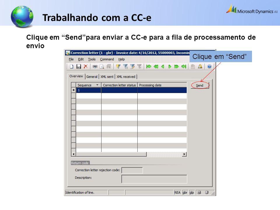 Trabalhando com a CC-e Clique em Send para enviar a CC-e para a fila de processamento de envio.