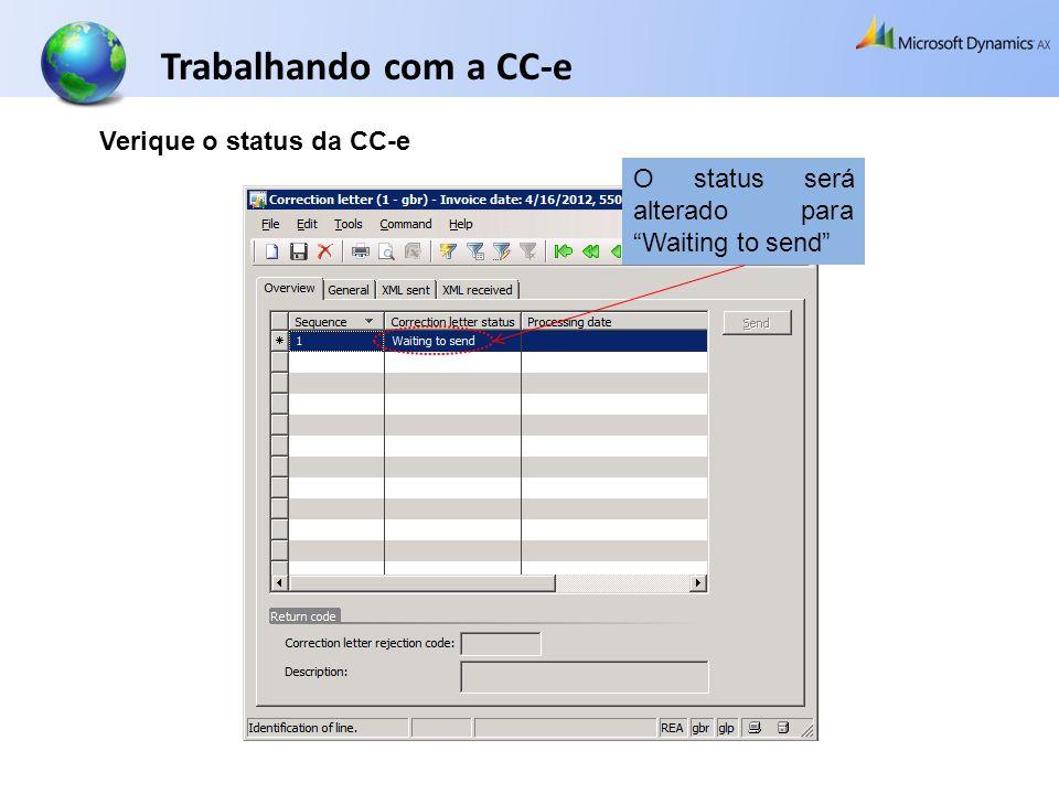 Trabalhando com a CC-e Verique o status da CC-e