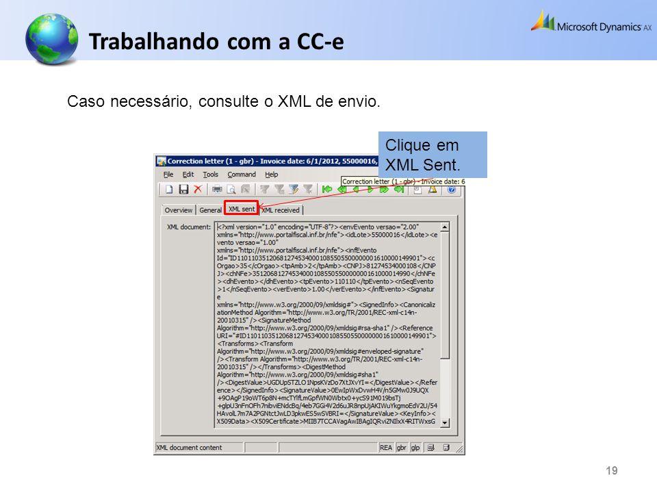 Trabalhando com a CC-e Caso necessário, consulte o XML de envio.
