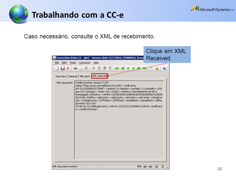 Trabalhando com a CC-e Caso necessário, consulte o XML de recebimento.