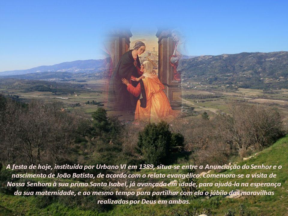 A festa de hoje, instituída por Urbano VI em 1389, situa-se entre a Anunciação do Senhor e o nascimento de João Batista, de acordo com o relato evangélico.