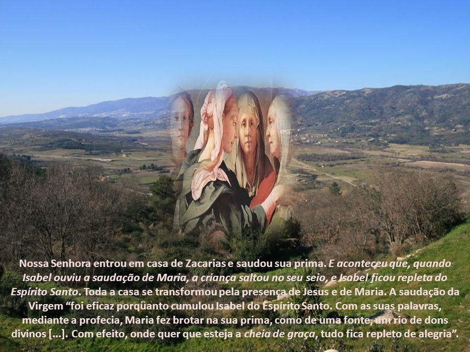 Nossa Senhora entrou em casa de Zacarias e saudou sua prima