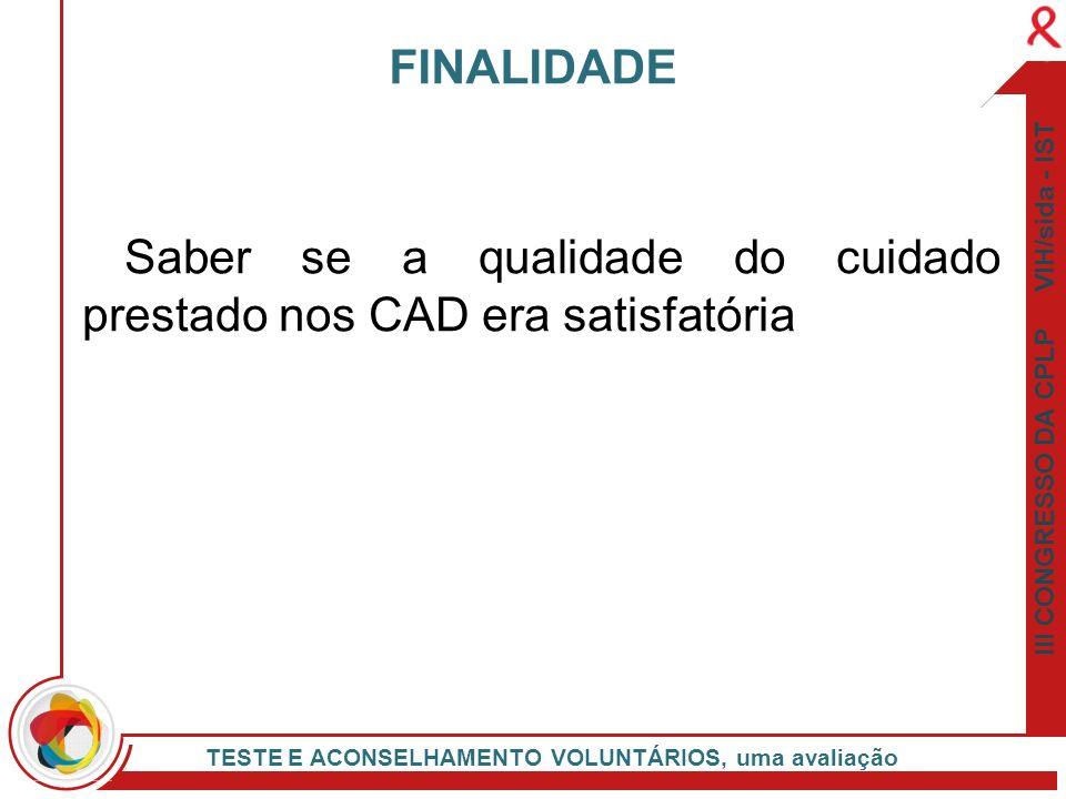 Saber se a qualidade do cuidado prestado nos CAD era satisfatória