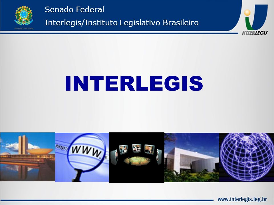 Senado Federal Interlegis/Instituto Legislativo Brasileiro INTERLEGIS