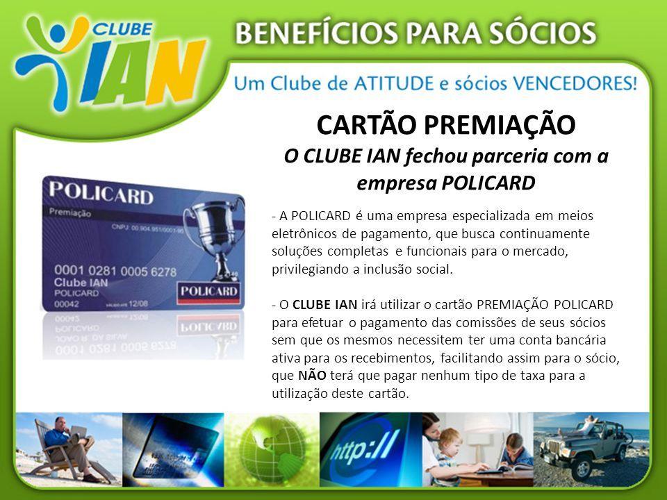 O CLUBE IAN fechou parceria com a empresa POLICARD