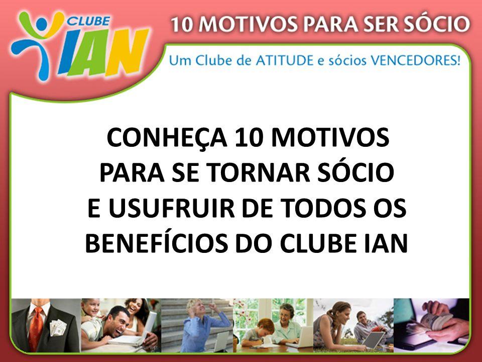 BENEFÍCIOS DO CLUBE IAN