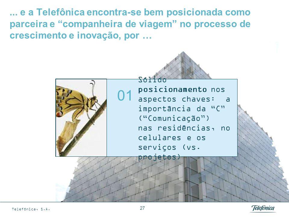 ... e a Telefônica encontra-se bem posicionada como parceira e companheira de viagem no processo de crescimento e inovação, por …