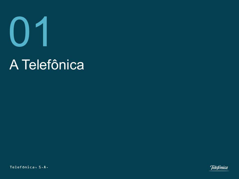 Telefônica é hoje uma das companhias mais importantes do cenário mundial, …