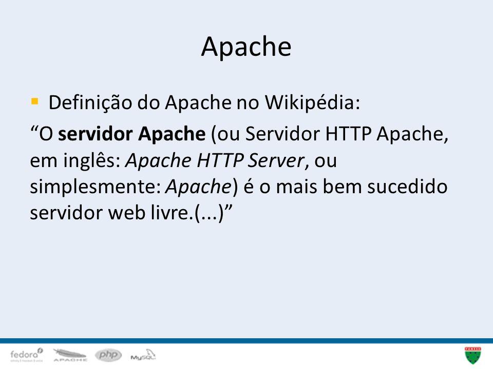 Apache Definição do Apache no Wikipédia: