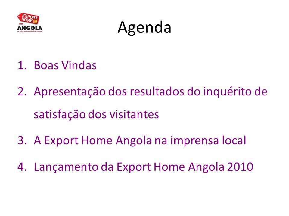 Agenda Boas Vindas. Apresentação dos resultados do inquérito de satisfação dos visitantes. A Export Home Angola na imprensa local.