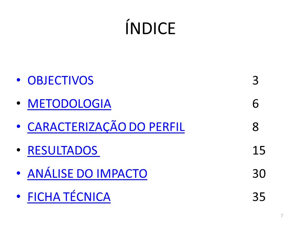 ÍNDICE OBJECTIVOS 3 METODOLOGIA 6 CARACTERIZAÇÃO DO PERFIL 8