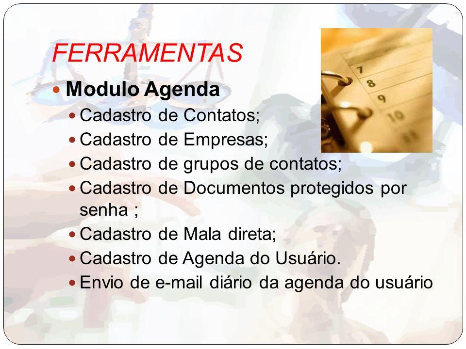 FERRAMENTAS Modulo Agenda Cadastro de Contatos; Cadastro de Empresas;
