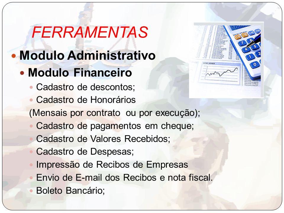 FERRAMENTAS Modulo Administrativo Modulo Financeiro