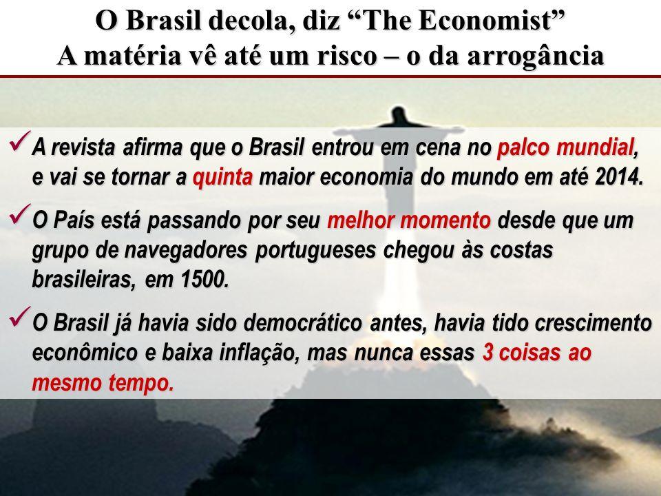 O Brasil decola, diz The Economist A matéria vê até um risco – o da arrogância