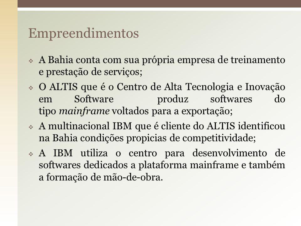 Empreendimentos A Bahia conta com sua própria empresa de treinamento e prestação de serviços;