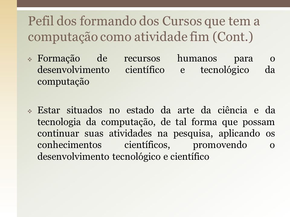 Pefil dos formando dos Cursos que tem a computação como atividade fim (Cont.)