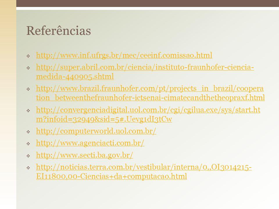 Referências http://www.inf.ufrgs.br/mec/ceeinf.comissao.html