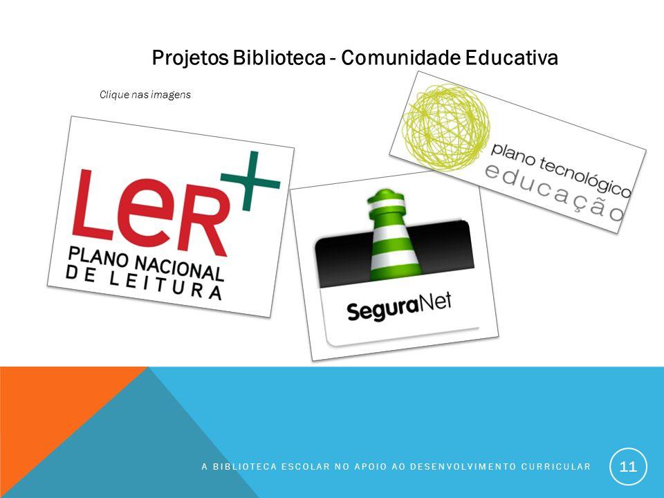 Projetos Biblioteca - Comunidade Educativa