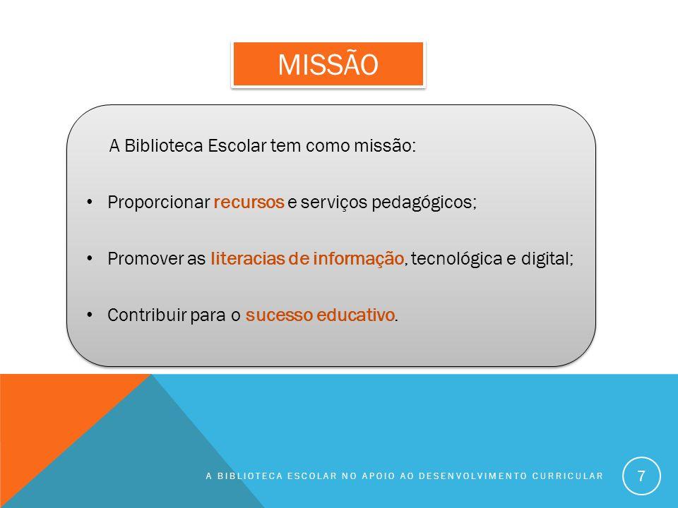 MISSÃO A Biblioteca Escolar tem como missão: