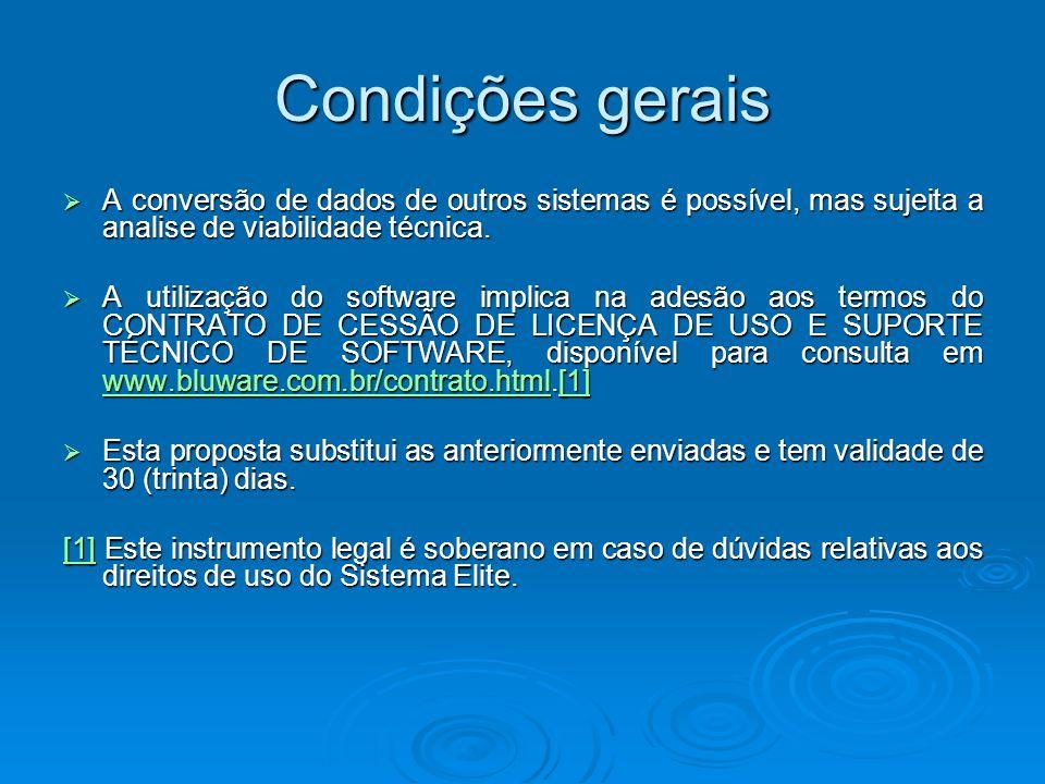 Condições gerais A conversão de dados de outros sistemas é possível, mas sujeita a analise de viabilidade técnica.