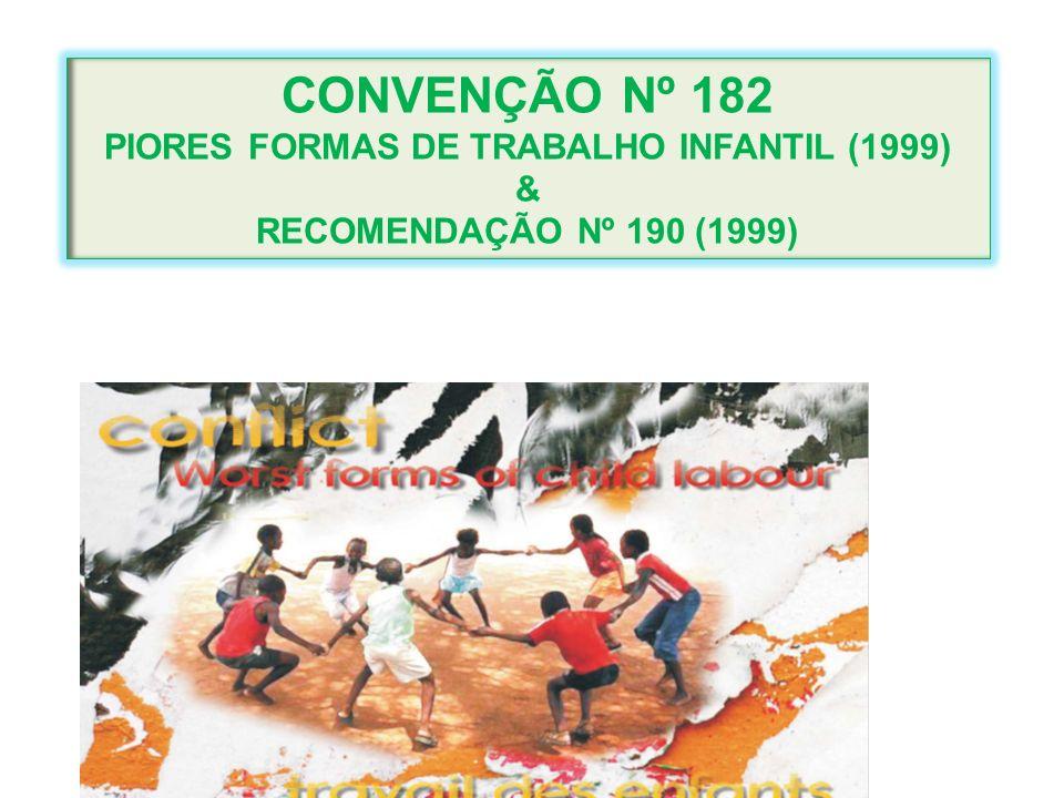 PIORES FORMAS DE TRABALHO INFANTIL (1999)
