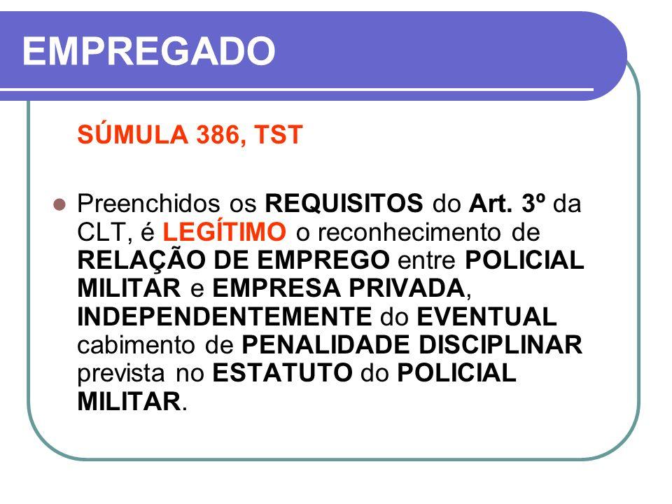 EMPREGADO SÚMULA 386, TST.